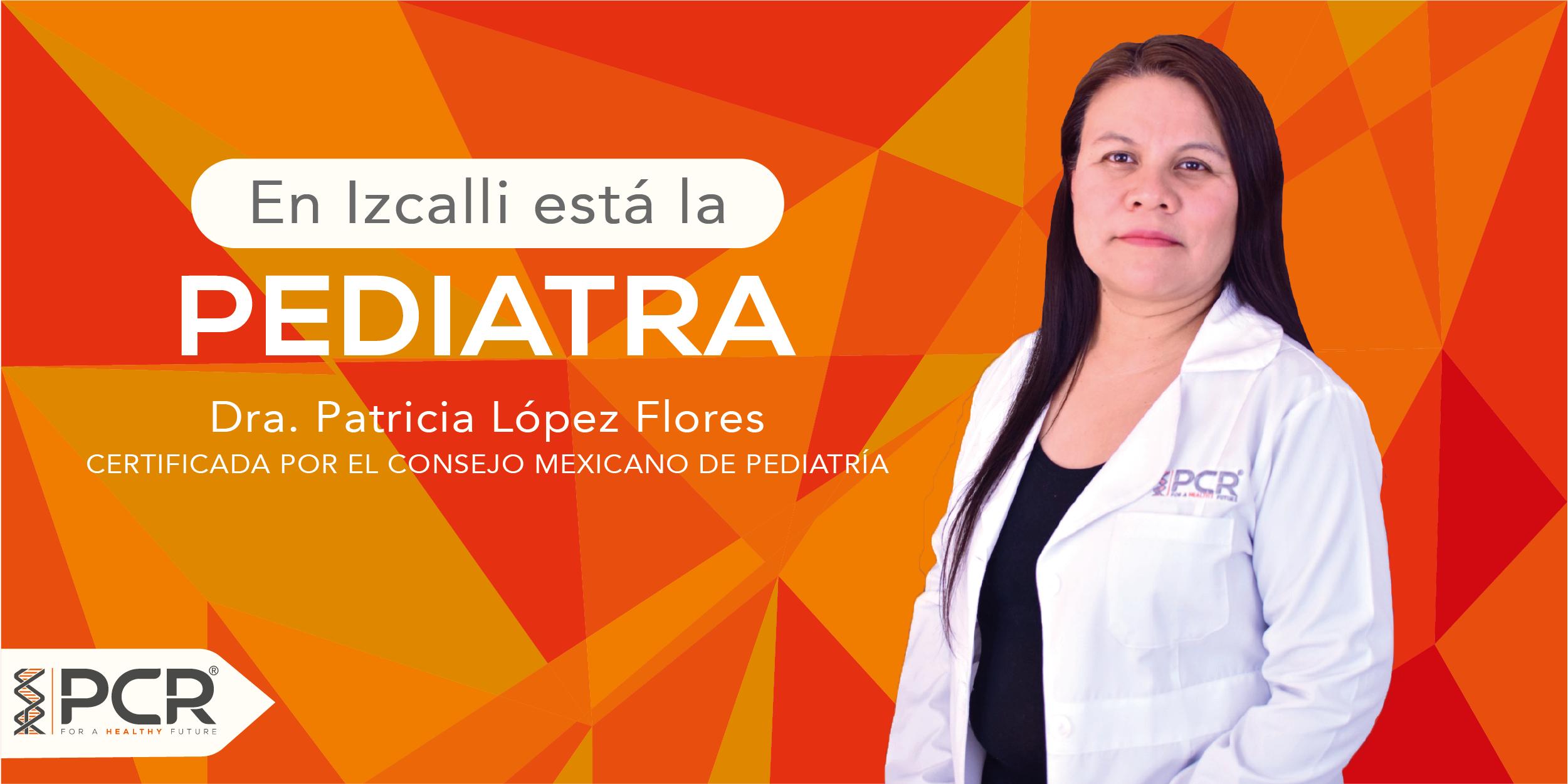 Dra. Patricia López Flores, PEDIATRA.